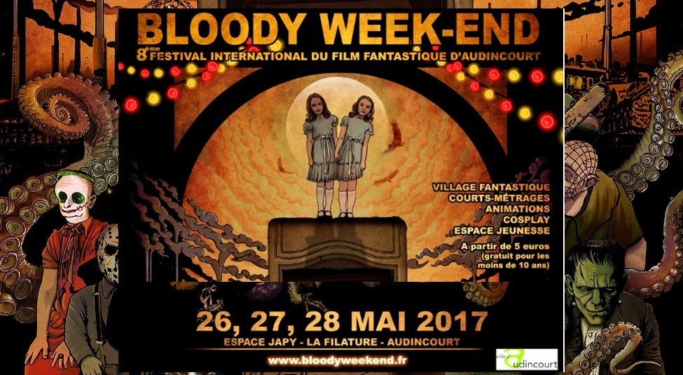 Bloody Week-end VIII – 27 & 28 mai 2017